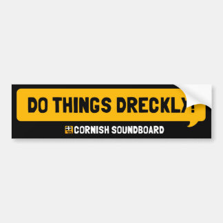 Do Things Dreckly! A Cornish Soundboard Bumper Sti Bumper Sticker