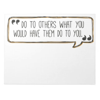 Do Unto Others Golden Rule Notepad