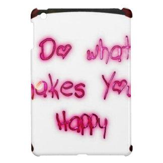 do what makes u happy iPad mini case