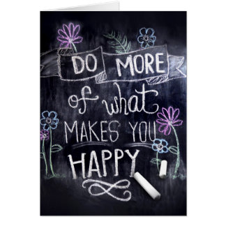 Do What Makes You Happy Card