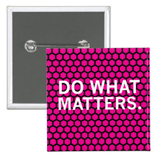 Do What Matters on Pink Hexagon Pattern Buttons