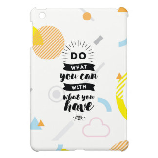 Do What You Can iPad Mini Case | Quotes