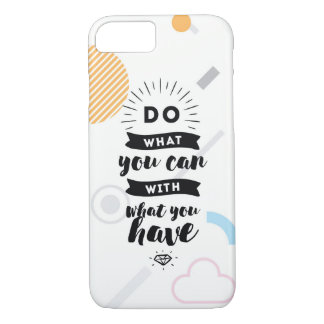 Do What You Can iPhone 7 Case | Quotes
