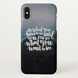Do what you have to do iPhone x case