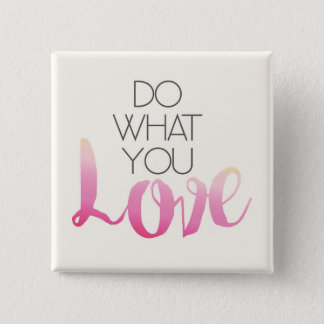 Do What You Love 2 2 Inch Square Button