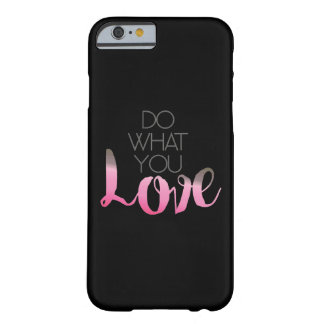 Do What You Love 2 Barely There iPhone 6 Case