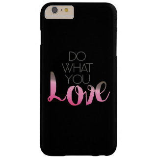 Do What You Love 2 Barely There iPhone 6 Plus Case