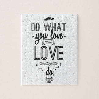 Do What You Love and Love What You Do Jigsaw Puzzle