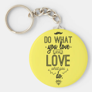 Do What You Love and Love What You Do Keychain