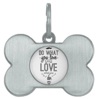 Do What You Love and Love What You Do Pet Name Tag