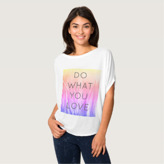Do what you love, customizable white blouse T-Shirt