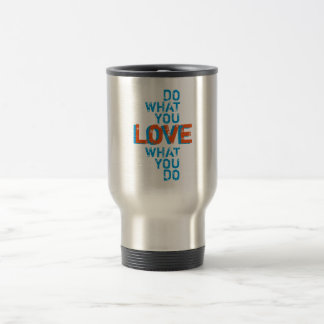 do what you love, inspirational word art print travel mug