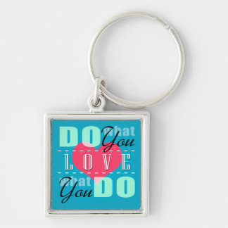 Do what you love keychain