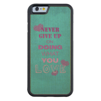 Do what you love motivational text typography maple iPhone 6 bumper case