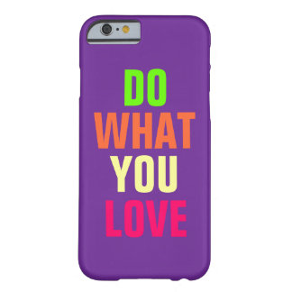 Do What You Love, purple background iPhone 6 case Barely There iPhone 6 Case