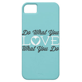 Do What You Love (Teal) Case For The iPhone 5