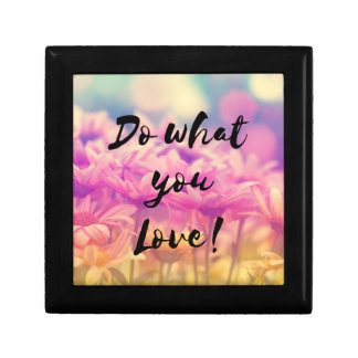 """Do what you Love"" Typography Quote Flowers Gift Box"