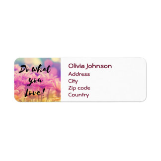 """""""Do what you Love"""" Typography Quote Flowers Return Address Label"""