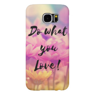 """""""Do what you Love"""" Typography Quote Purple Flowers Samsung Galaxy S6 Cases"""
