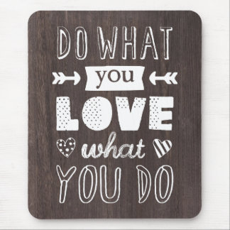 """Do what you LOVE what you do"" inspirational Mouse Pad"