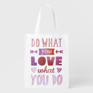 """Do what you LOVE what you do"" inspirational Reusable Grocery Bags"
