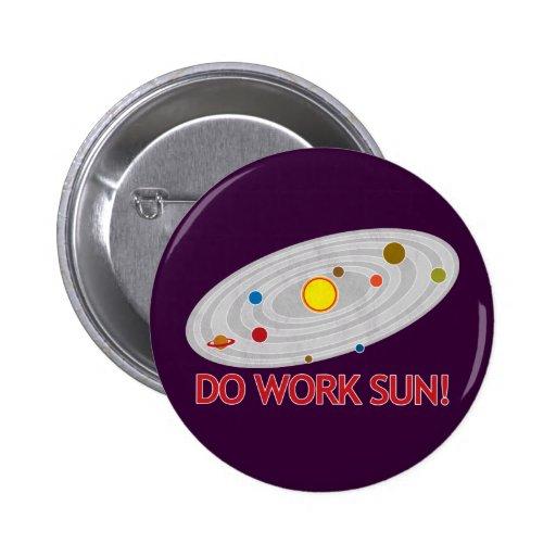 Do Work Sun! Pins