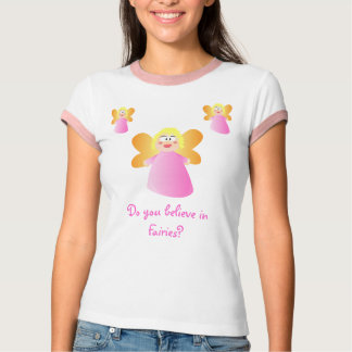 Do you believe in Fairies? T-shirts