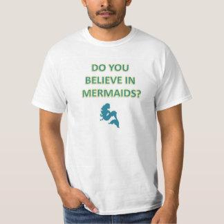 do you believe in mermaids? tshirts