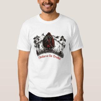 Do you believe in Trolls? T-shirts