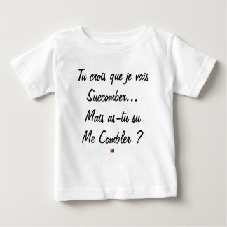 do you believe that I will succumb but known ace Baby T-Shirt