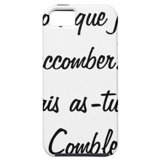 do you believe that I will succumb but known ace iPhone 5 Case