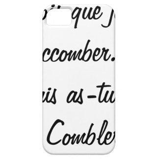 do you believe that I will succumb but known ace iPhone 5 Covers