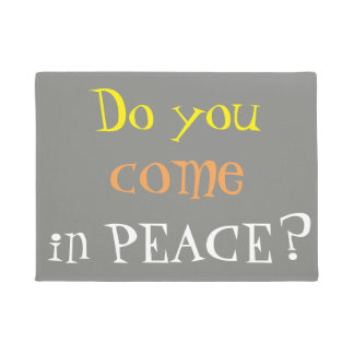 Do you come in PEACE Cool Doormat