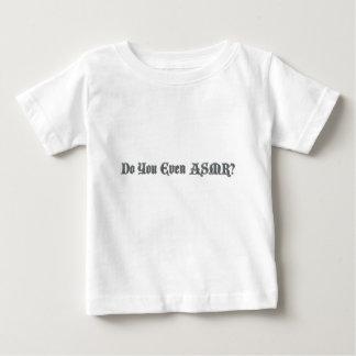 Do You Even ASMR? Baby T-Shirt