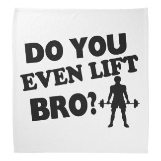 Do You Even Lift Bro? Bandana