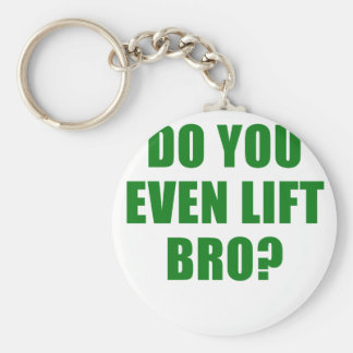 Do You Even Lift Bro Keychain
