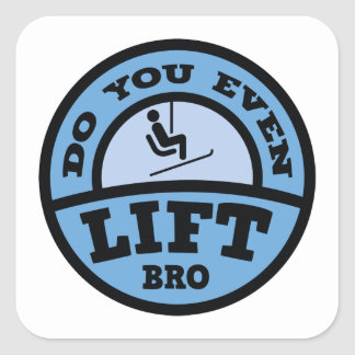 Do You Even Lift Bro? Square Sticker
