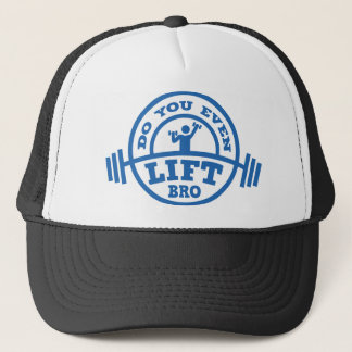 Do You Even Lift Bro? Trucker Hat
