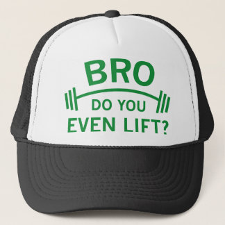 Do You Even Lift? Trucker Hat