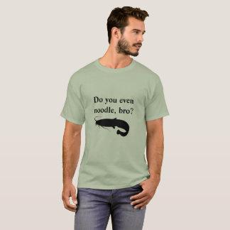 Do you even noodle, bro? Tshirt