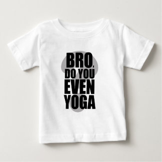 Do you even yoga baby T-Shirt