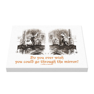 Do You Ever Wish Go Through Mirror? Wonderland Canvas Print