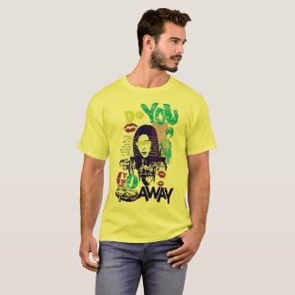 Do You Go Away Tshirt
