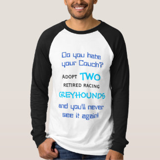 Do you hate, your Couch?, Adopt, retired racing... T-Shirt