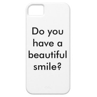Do you have a beautiful smile iPhone 5 cases