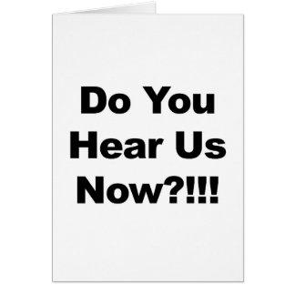 Do You Hear Us Now?!!! Card