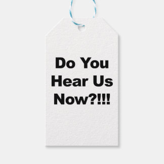 Do You Hear Us Now?!!! Pack Of Gift Tags