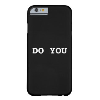 DO YOU iphone 6 case