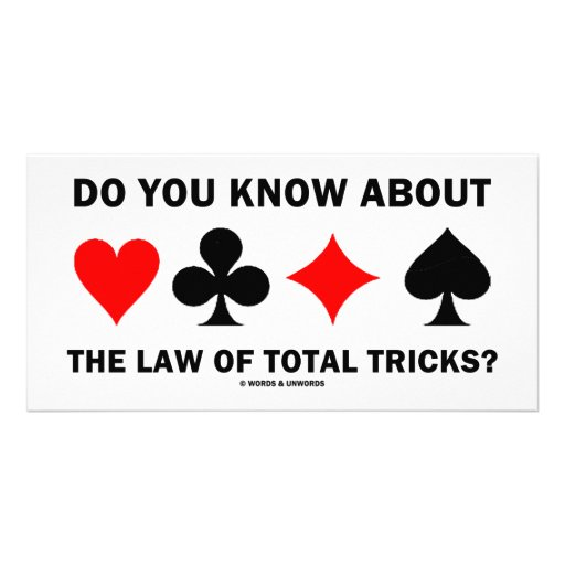 Do You Know About The Law Of Total Tricks? Photo Card