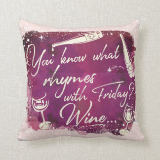 Do You Know What Rhymes With Friday - Wine Comical Throw Pillow